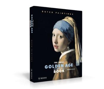 The Great Golden Age book, boek over Nederlandse schilderkunst in de gouden eeuw met Rembrandt, Johannes Vermeer, Frans Hals en nog veel meer