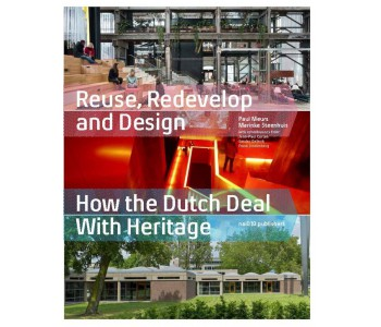 Book cover Reuse, Redevelop and Design - How the Dutch deal with heritage edition June 2020