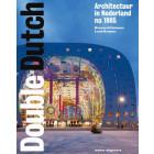 Double Dutch, Nederlandse Architectuur na 1985