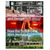 Reuse, Redevelop and Design - How the Dutch deal with Heritage new edition