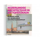 Dutch Architecture in 250 masterpieces